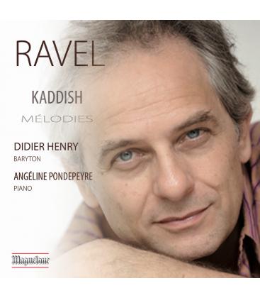 "Ravel - ""Kaddish"" et autres Mélodies"