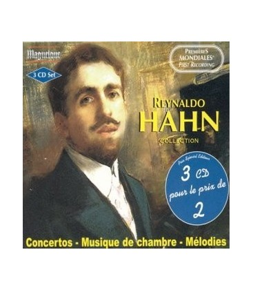 Collection Reynaldo HAHN - Concertos, Musique de chambre, Mélodies (World Premieres)