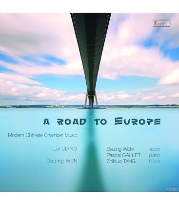 """A Road to Europe"" - Chambre Music from China today - Pascal Gallet, piano"