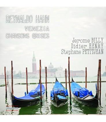 Reynaldo HAHN - Venezia - Chansons Grises - mélodies vol.3